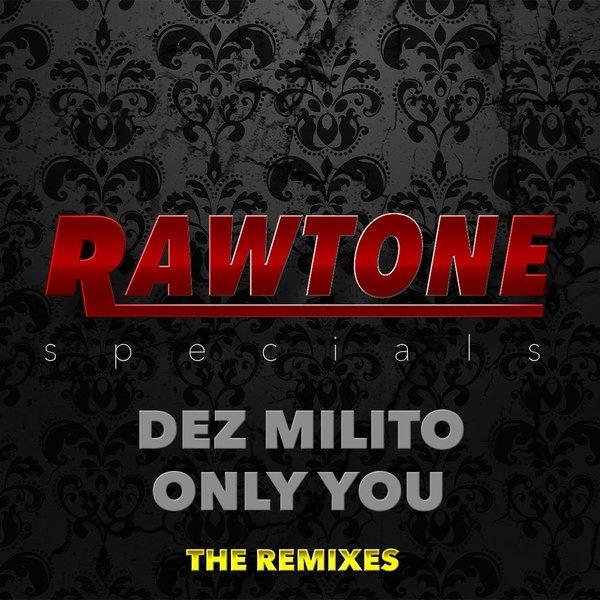 Dez Milito - Only You (Adri Block & Chris Marina Remix)