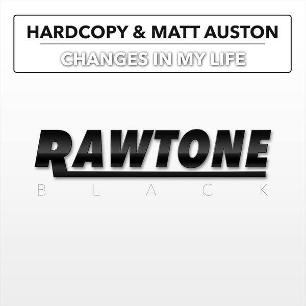 Hardcopy & Matt Auston - Changes In My Life (Original)