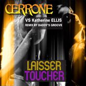 Cerrone feat Katherine Ellis Laisser Toucher feat Katherine Ellis (Daddy's Groove Remix)