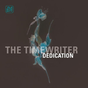 The Timewriter :: Dedication EP