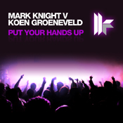 Mark Knight vs. Koen Groeneveld - Put Your Hands Up